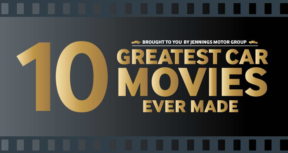 James Motor Company >> 10 Greatest Car Movies Ever Made – Previous Magazine
