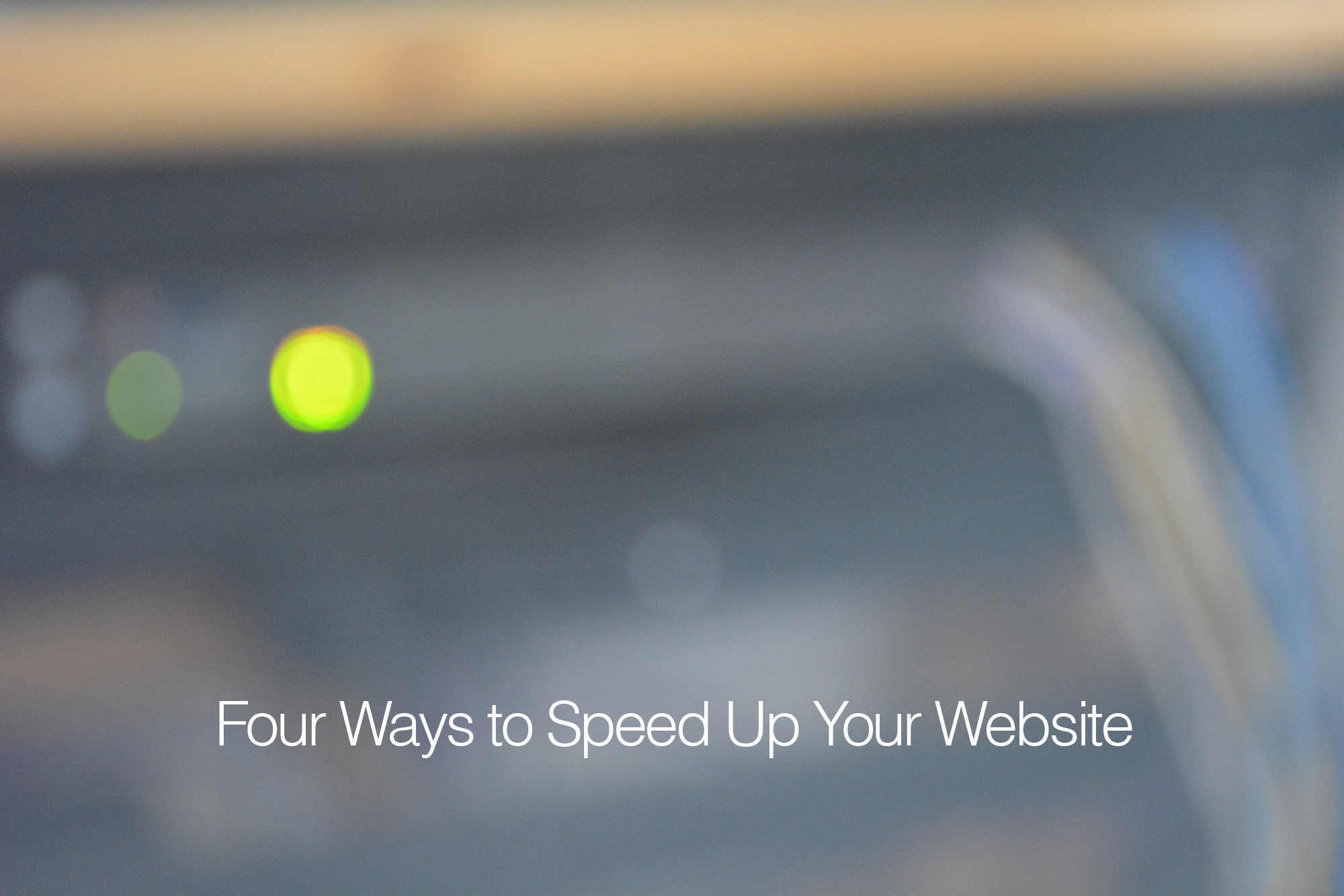 Four Ways to Speed Up Your Website