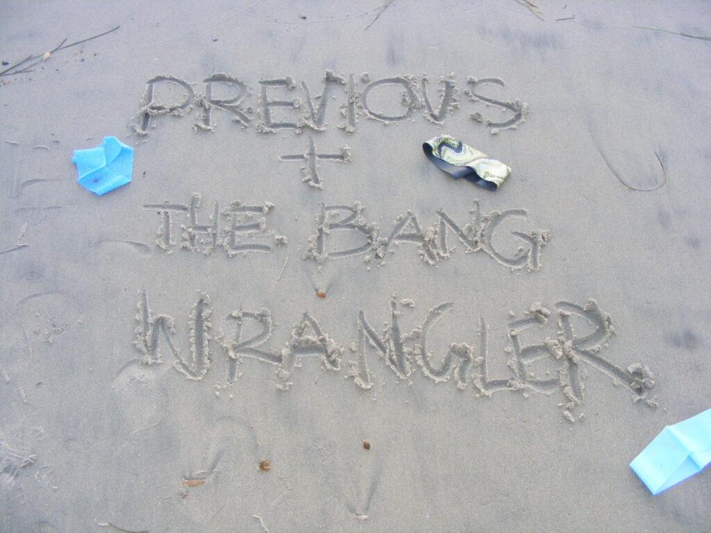 Previous Magazine + The Bang Wrangler