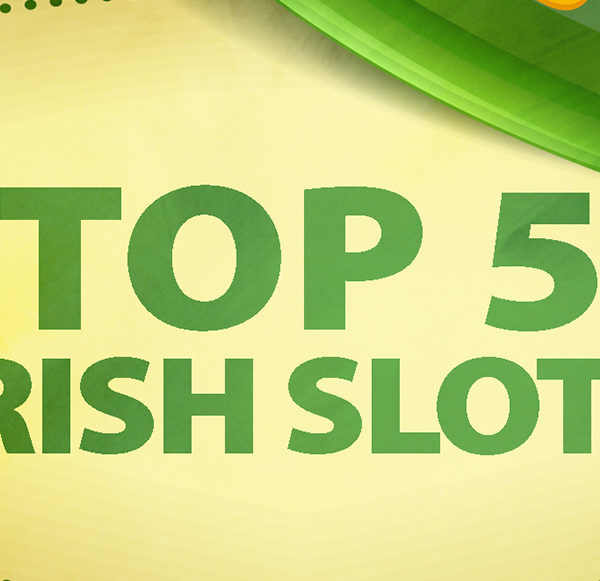 Top 5 Irish Luck-Themed Slot Games 1